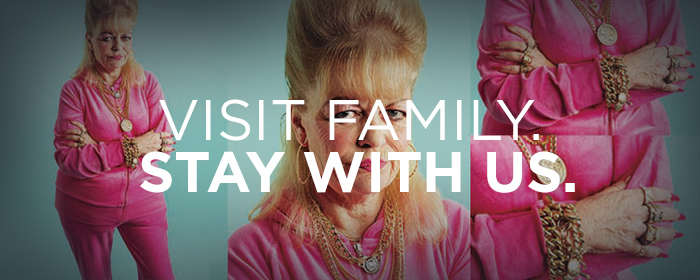 VISIT FAMILY. STAY WITH US.